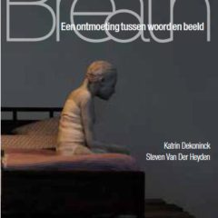 Woord in beeld (#2): Breath, Katrin Dekoninck en Steven Van Der Heyden