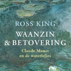 Waanzin en betovering – Claude Monet en de waterlelies